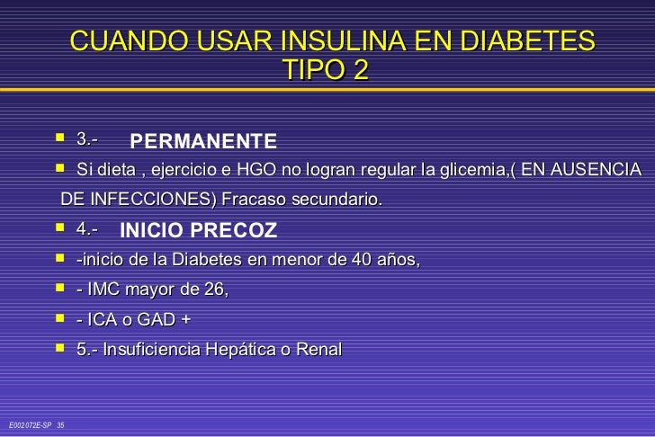 CUANDO USAR INSULINA EN DIABETES TIPO 2   <ul><li>3.-  </li></ul><ul><li>Si dieta , ejercicio e HGO no logran regular la g...