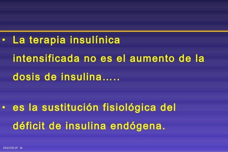 <ul><li>La terapia insulínica  </li></ul><ul><li>intensificada no es el aumento de la  </li></ul><ul><li>dosis de insulina...