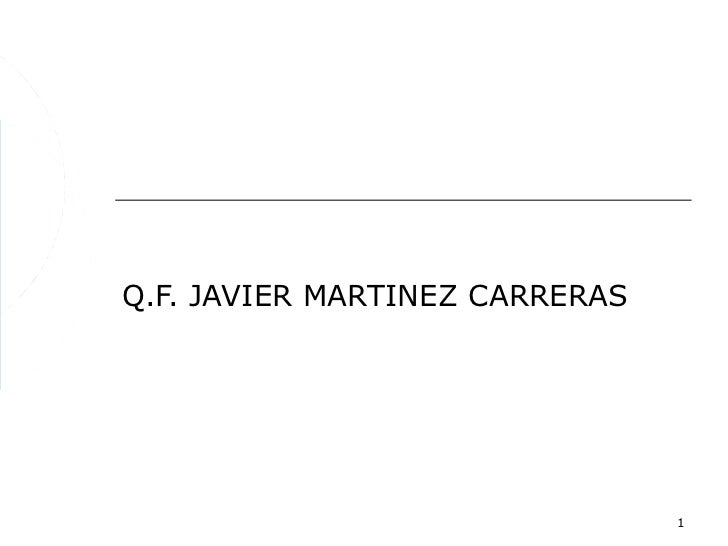 Q.F. JAVIER MARTINEZ CARRERAS                                1