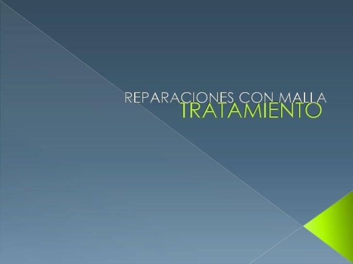 TRATAMIENTO<br />REPARACIONES CON MALLA<br />