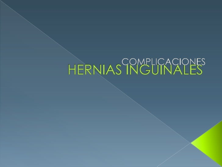 HERNIAS INGUINALES<br />COMPLICACIONES<br />