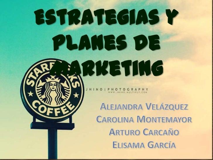 Estrategias y  Planes de Marketing