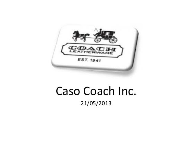 Caso  Coach  Inc.   21/05/2013