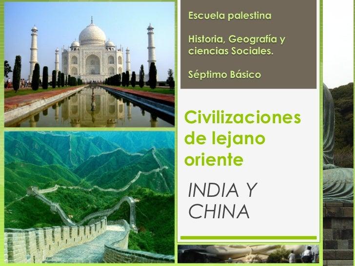 Civilizacionesde lejanoorienteINDIA YCHINA