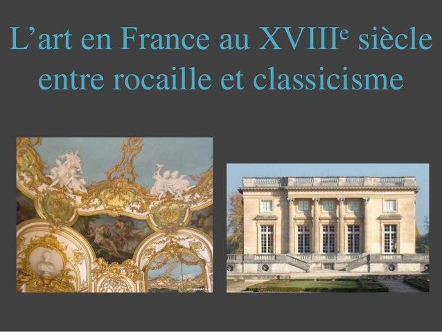 L'art en France au XVIIIe siècle entre rocaille et classicisme