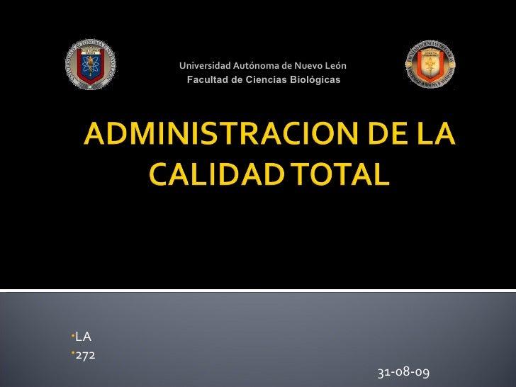 Universidad Autónoma de Nuevo León  Facultad de Ciencias Biológicas <ul><li>LA </li></ul><ul><li>272 </li></ul><ul><li>31-...