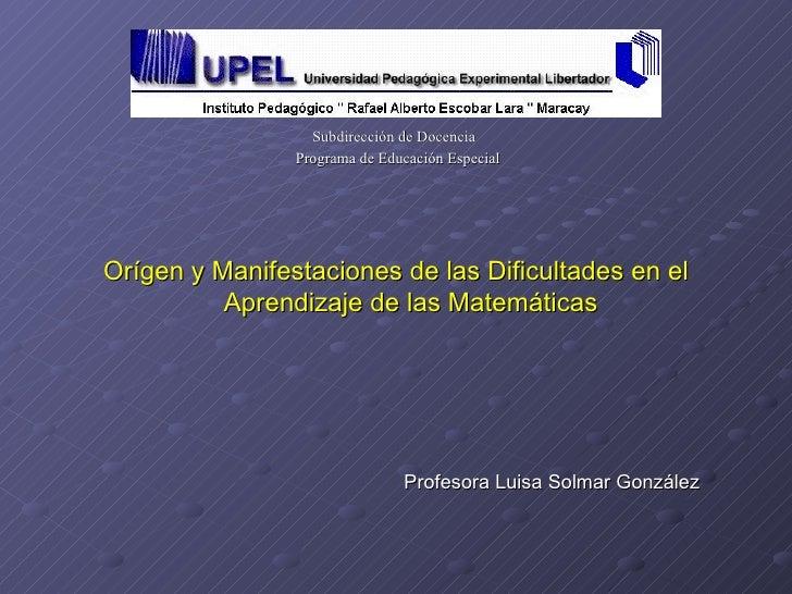 <ul><li>Subdirección de Docencia  </li></ul><ul><li>Programa de Educación Especial </li></ul><ul><li>Orígen y Manifestacio...