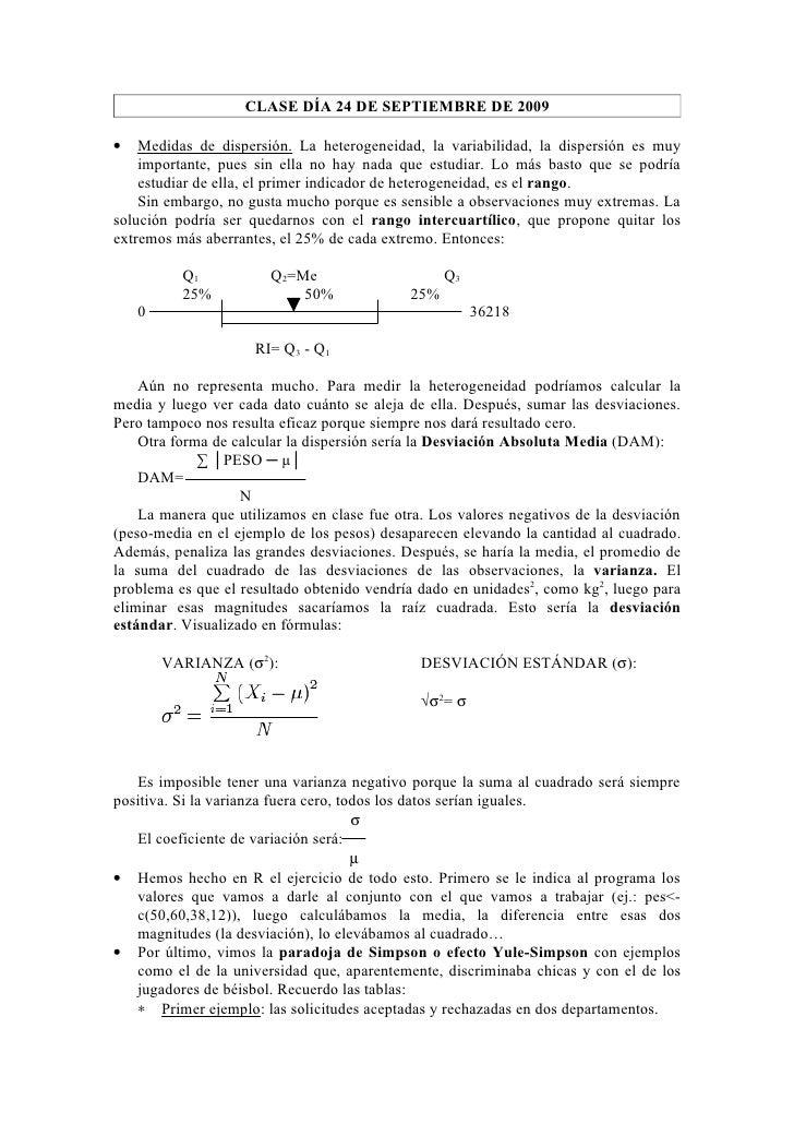 CLASE DÍA 24 DE SEPTIEMBRE DE 2009  •   Medidas de dispersión. La heterogeneidad, la variabilidad, la dispersión es muy   ...