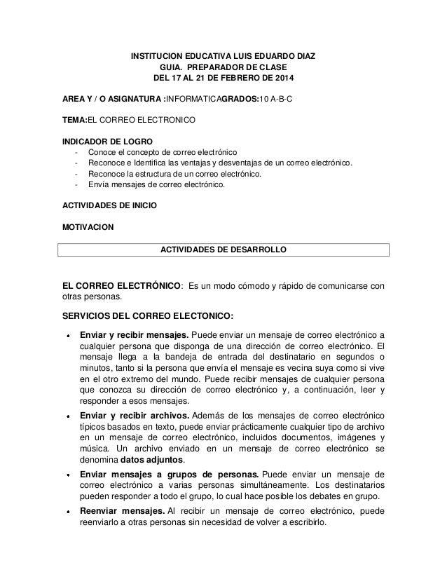 INSTITUCION EDUCATIVA LUIS EDUARDO DIAZ GUIA. PREPARADOR DE CLASE DEL 17 AL 21 DE FEBRERO DE 2014 AREA Y / O ASIGNATURA :I...