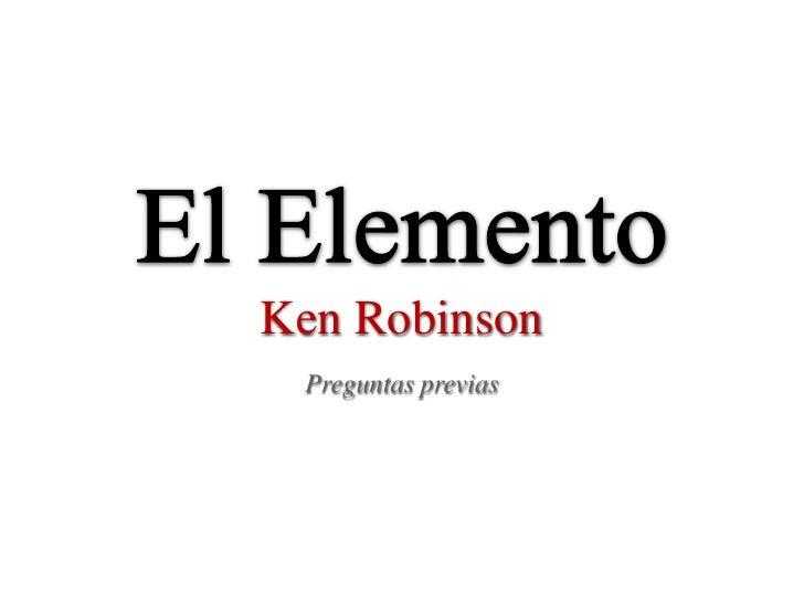 Ken Robinson Preguntas previas
