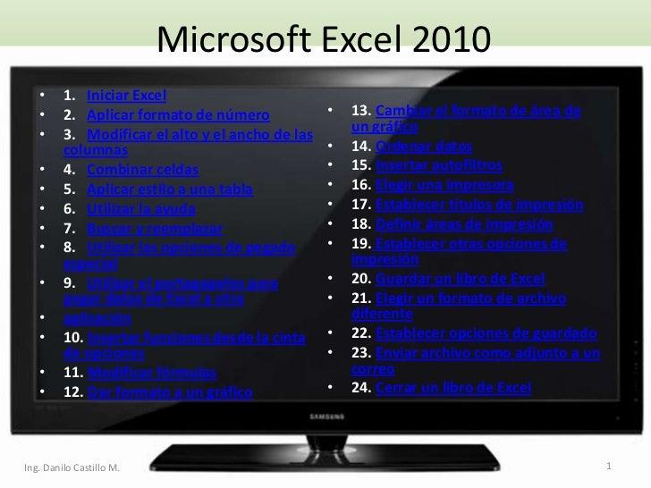 Microsoft Excel 2010   •     1. Iniciar Excel   •     2. Aplicar formato de número             •   13. Cambiar el formato ...