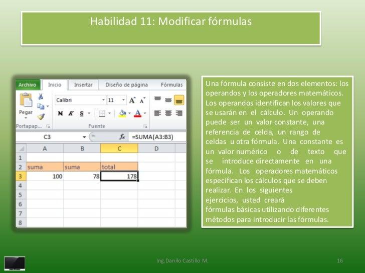 Habilidad 11: Modificar fórmulas                                 Una fórmula consiste en dos elementos: los               ...
