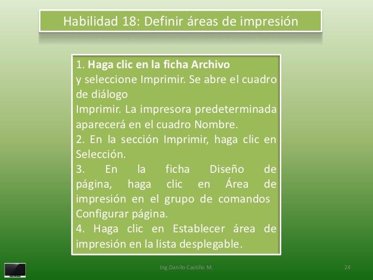 Habilidad 18: Definir áreas de impresión  1. Haga clic en la ficha Archivo  y seleccione Imprimir. Se abre el cuadro  de d...