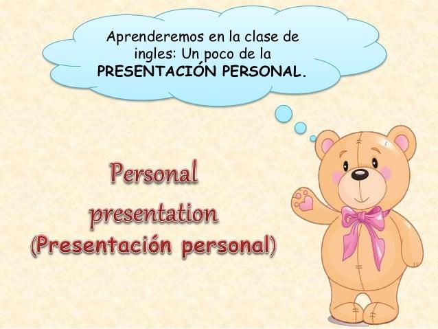 LOS SALUDOS Y PRESENTACIÓN PERSONAL EN INGLES Slide 2