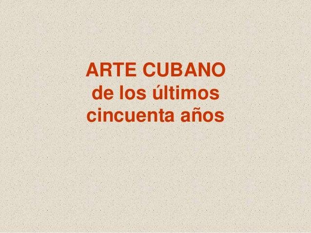 Arte cubano de los ltimos cincuenta a os clase de la - Los anos cincuenta ...