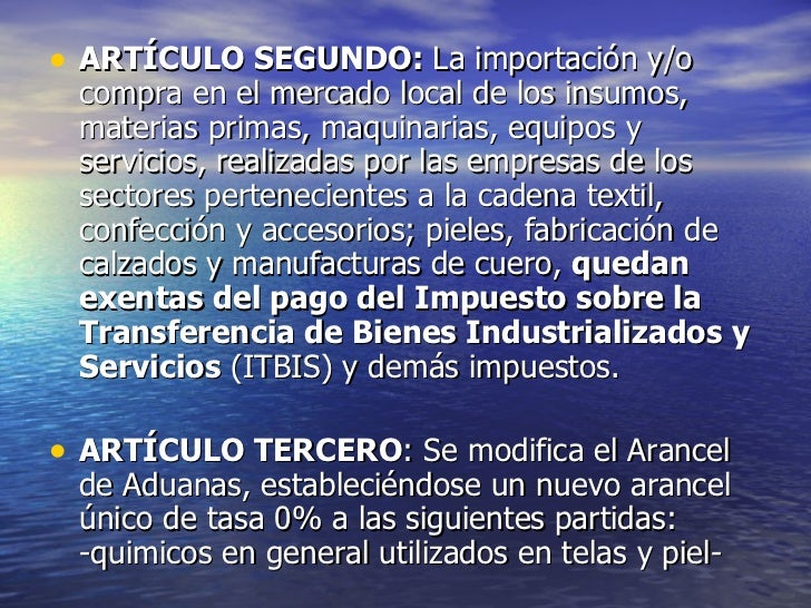 <ul><li>ARTÍCULO SEGUNDO:  La importación y/o compra en el mercado local de los insumos, materias primas, maquinarias, equ...