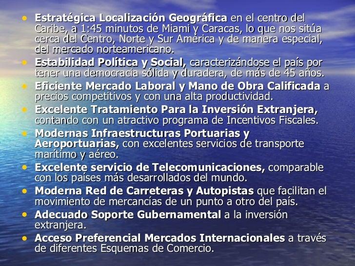 <ul><li>Estratégica Localización Geográfica  en el centro del Caribe, a 1:45 minutos de Miami y Caracas, lo que nos sitúa ...