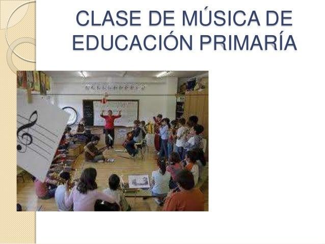 CLASE DE MÚSICA DEEDUCACIÓN PRIMARÍA