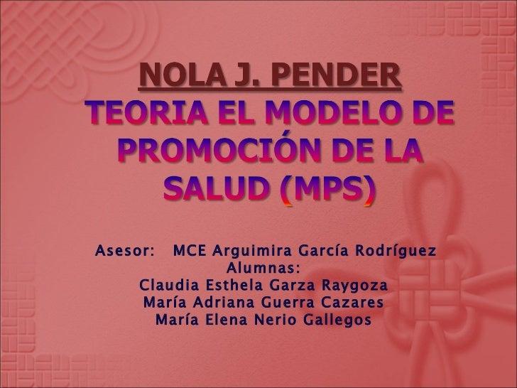 Asesor:  MCE Arguimira García Rodríguez Alumnas: Claudia Esthela Garza Raygoza María Adriana Guerra Cazares María Elena Ne...