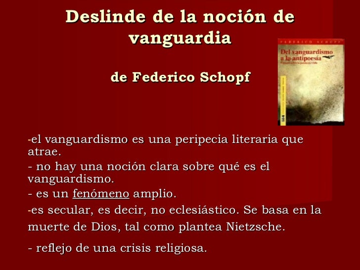 Deslinde de la noción de vanguardia de Federico Schopf <ul><li>el vanguardismo es una peripecia literaria que atrae. </li>...