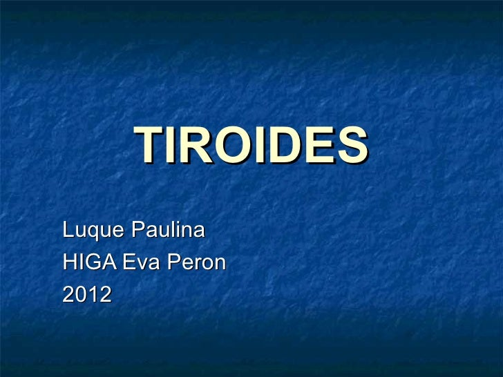 TIROIDESLuque PaulinaHIGA Eva Peron2012