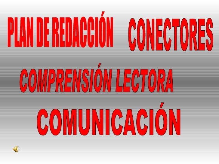 PLAN DE REDACCIÓN CONECTORES COMPRENSIÓN LECTORA COMUNICACIÓN