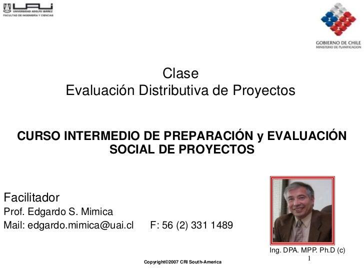 Clase              Evaluación Distributiva de Proyectos  CURSO INTERMEDIO DE PREPARACIÓN y EVALUACIÓN              SOCIAL ...