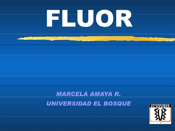 FLUOR MARCELA AMAYA R. UNIVERSIDAD EL BOSQUE