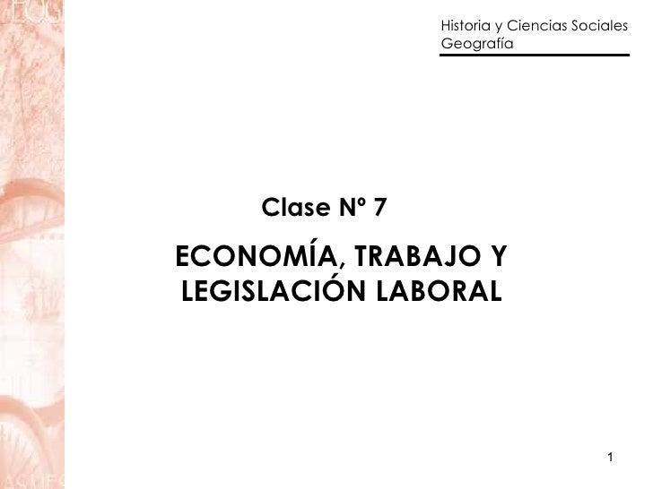 Clase Nº 7 ECONOMÍA, TRABAJO Y  LEGISLACIÓN LABORAL