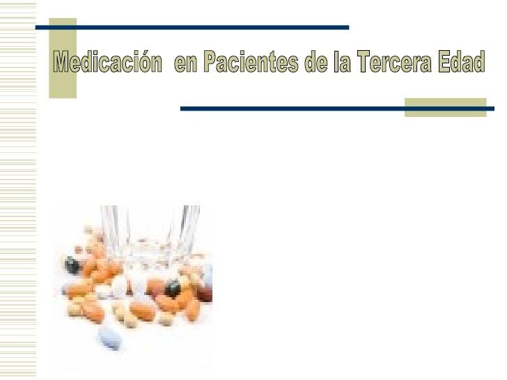 Medicación  en Pacientes de la Tercera Edad