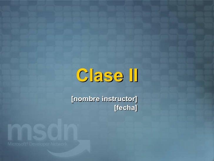 <ul>Clase II </ul><ul><li>[nombre instructor]
