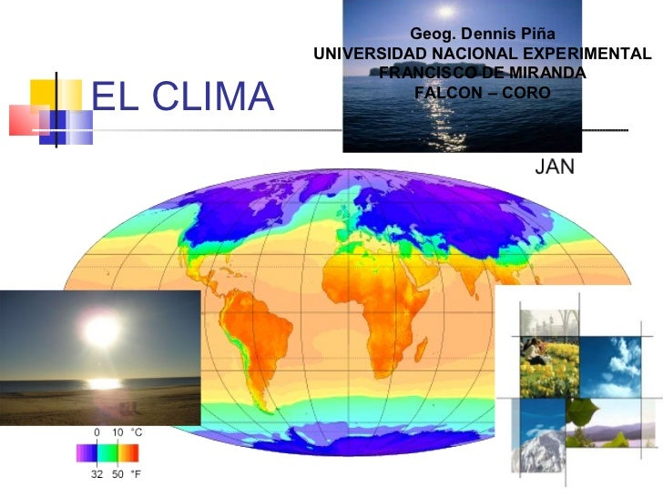 Geog. Dennis Piña           UNIVERSIDAD NACIONAL EXPERIMENTAL                 FRANCISCO DE MIRANDAEL CLIMA             FAL...