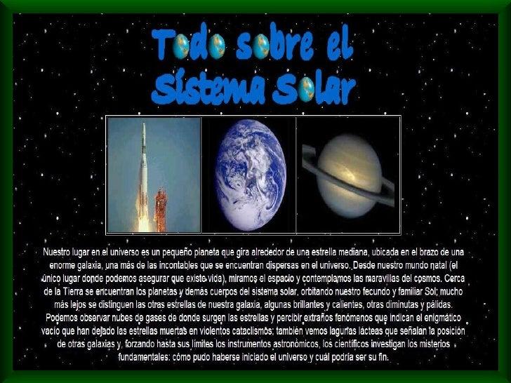 Está formado por una única estrella                         El Sistema Solar es un sistema                         llamada...