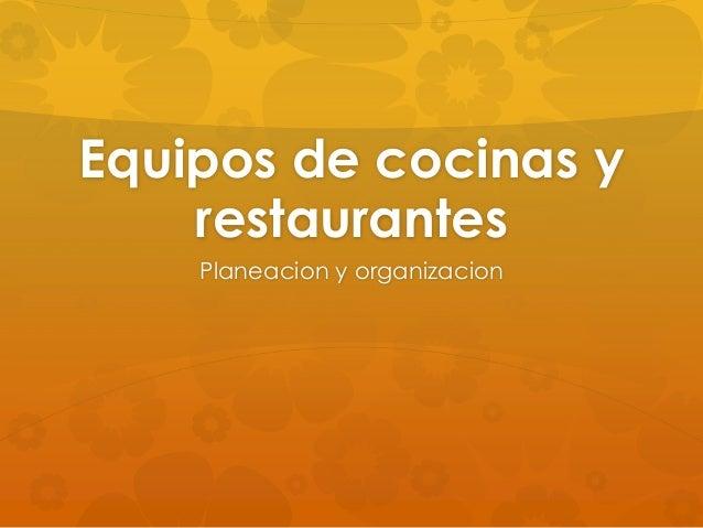 Equipos de cocinas y restaurantes Planeacion y organizacion