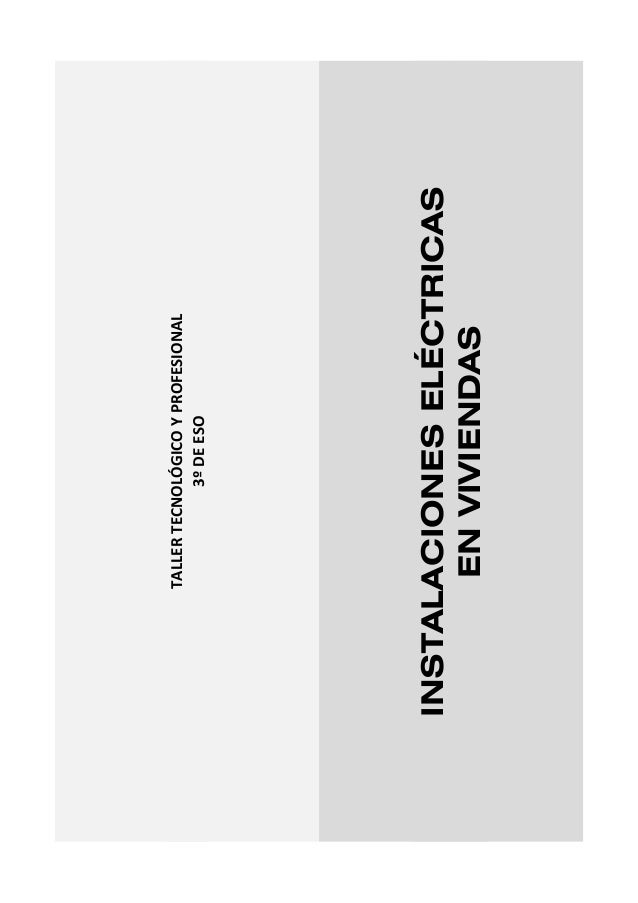 INSTALACIONES ELÉCTRICAS EN VIVIENDAS  TALLERTECNOLÓGICOYPROFESIONAL 3ºDEESO