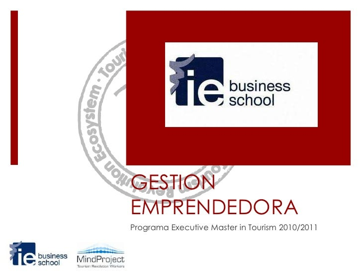 GESTION EMPRENDEDORA<br />Programa Executive Master in Tourism 2010/2011<br />