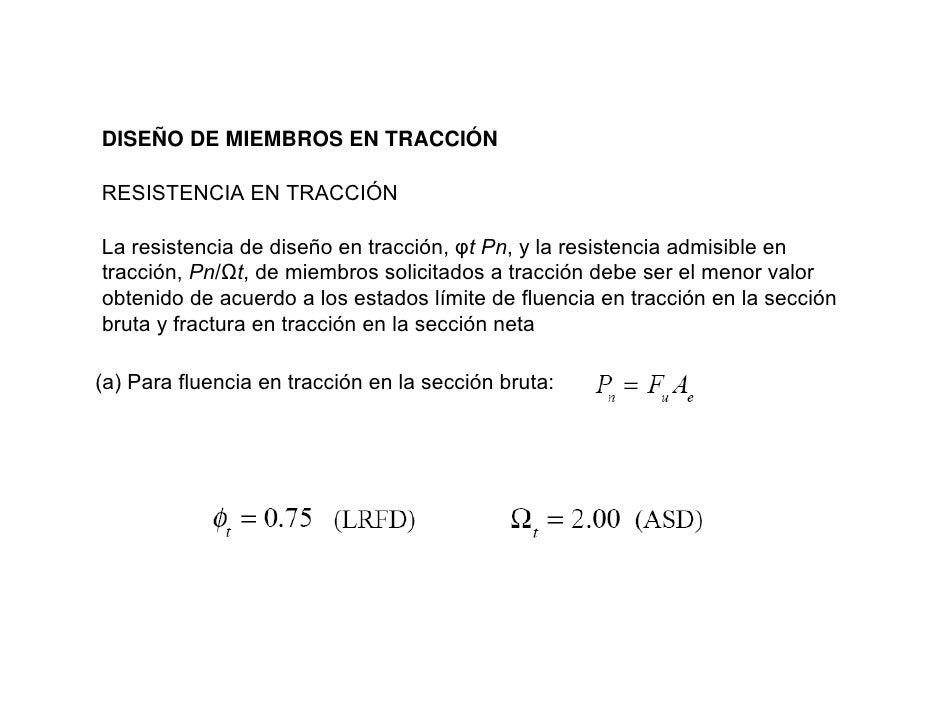 DISEÑO DE MIEMBROS EN TRACCIÓN  RESISTENCIA EN TRACCIÓN  La resistencia de diseño en tracción, φt Pn, y la resistencia adm...