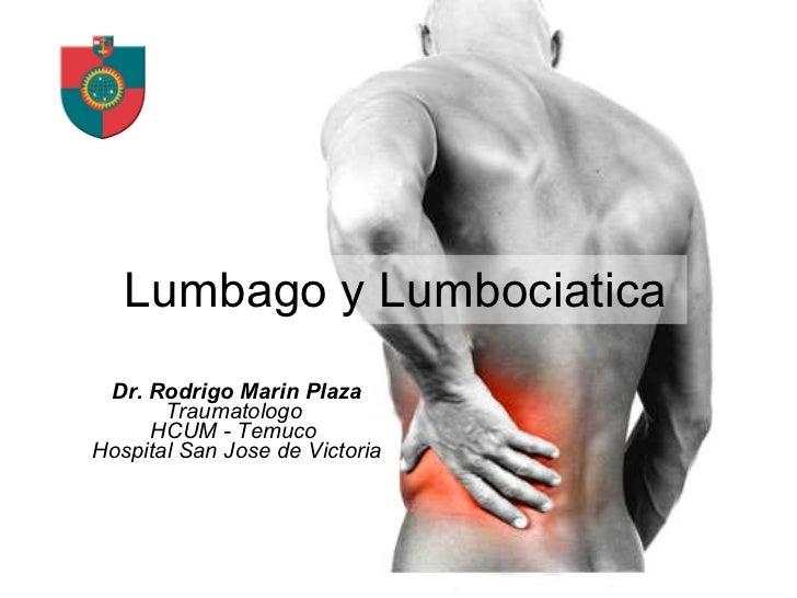 Lumbago y Lumbociatica Dr. Rodrigo Marin Plaza Traumatologo  HCUM - Temuco   Hospital San Jose de Victoria