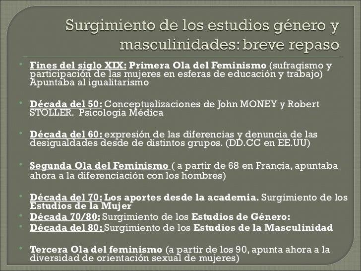    Fines del siglo XIX: Primera Ola del Feminismo (sufragismo y    participación de las mujeres en esferas de educación y...