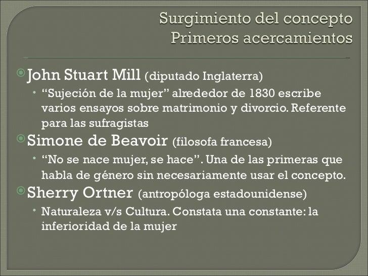 " John   Stuart Mill (diputado Inglaterra)  • ""Sujeción de la mujer"" alrededor de 1830 escribe   varios ensayos sobre matr..."