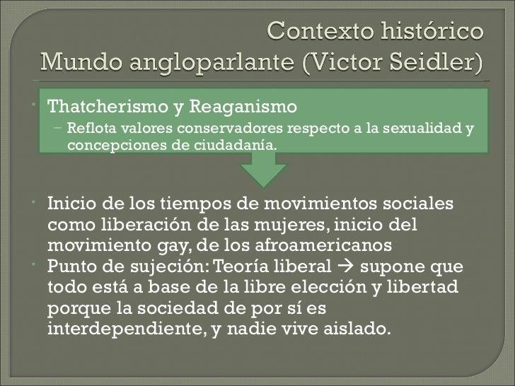 •   Thatcherismo y Reaganismo    – Reflota valores conservadores respecto a la sexualidad y      concepciones de ciudadaní...