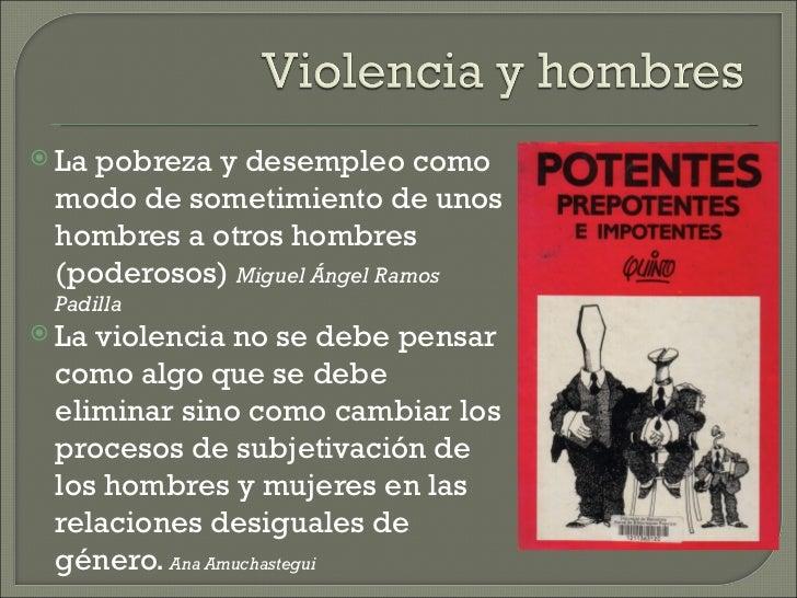  Lapobreza y desempleo como modo de sometimiento de unos hombres a otros hombres (poderosos) Miguel Ángel Ramos Padilla ...