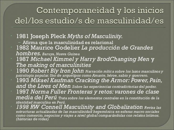 •   1981 Joseph Pleck Myths of Masculinity.     – Afirma que la masculinidad es relacional•   1982 Maurice Godelier La pro...