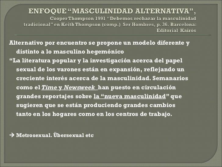 Benno de Kejizer  la masculinidad como factor de riesgo (en salud)       México, en trabajo con varones heterosexuales en...