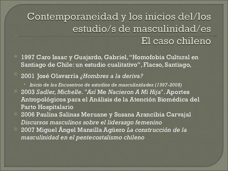 """   1997 Caro Isaac y Guajardo, Gabriel, """"Homofobia Cultural en    Santiago de Chile: un estudio cualitativo"""", Flacso, San..."""
