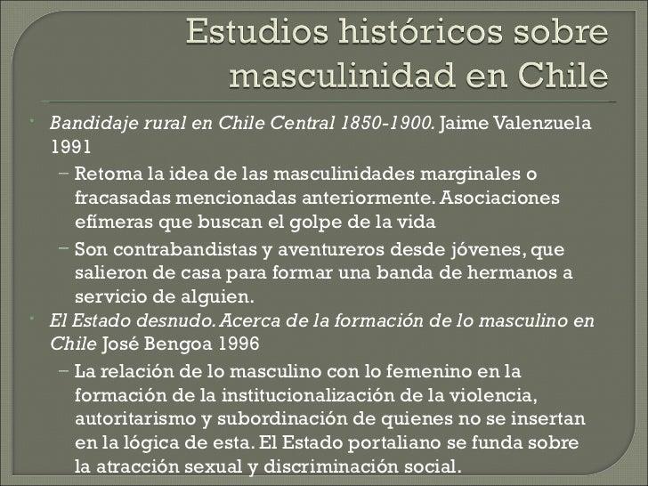 •   Bandidaje rural en Chile Central 1850-1900. Jaime Valenzuela    1991     – Retoma la idea de las masculinidades margin...