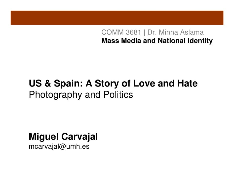 COMM 3681 | Dr. Minna Aslama                    Mass Media and National Identity     US & Spain: A Story of Love and Hate ...