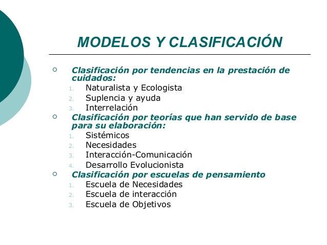 MODELOS Y CLASIFICACIÓN    Clasificación por tendencias en la prestación de     cuidados:    1.  Naturalista y Ecologista...