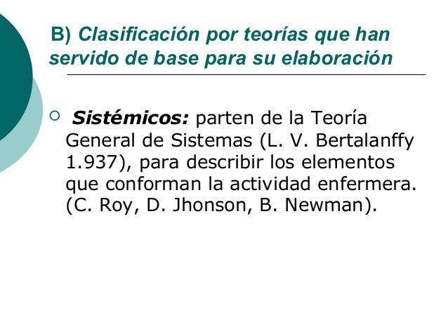B) Clasificación por teorías que hanservido de base para su elaboración    Sistémicos: parten de la Teoría    General de ...