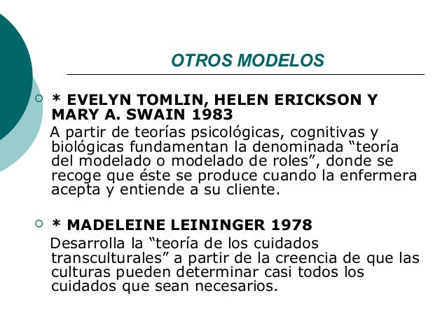 OTROS MODELOS   * EVELYN TOMLIN, HELEN ERICKSON Y    MARY A. SWAIN 1983    A partir de teorías psicológicas, cognitivas y...